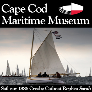 Historic Sails on Sarah- Cape Cod Maritime Museum