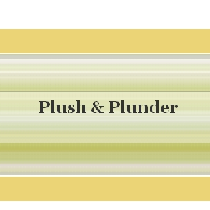 Plush and Plunder